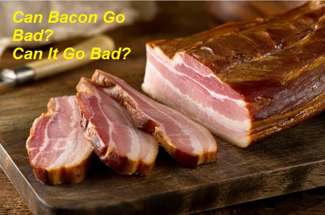 How To Understand Does Bacon Go Bad? 3 Easy Ways to Find Out