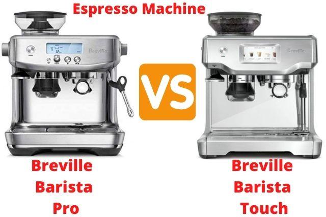 Breville Barista Pro Vs Touch – Choose The Best Espresso Machine