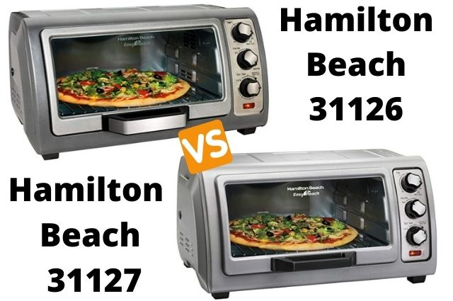 Hamilton Beach 31126 vs 31127: Which Toaster Oven Is Best