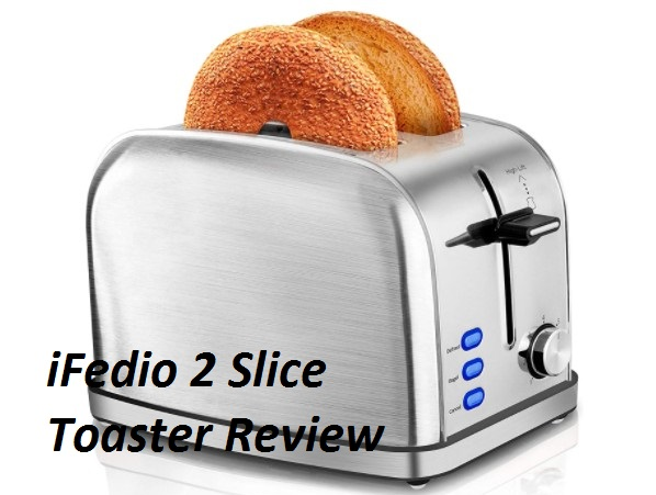 ifedio 2 slice toaster review