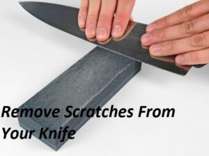 Remove Scratches From Your Knife